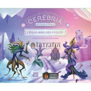 Cerebria, l'équilibre des forces