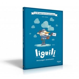 La BD dont tu es le petit héros – Liguili messager aventurier